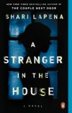 A Stranger in the House: A Novel - Shari Lapena