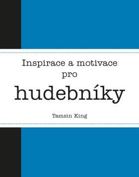 Inspirace a motivace pro hudebníky - Tamsin King