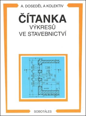 Čítanka výkresů ve stavebnictví - Doseděl A.
