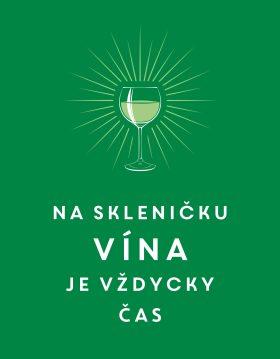 Na skleničku vína je vždycky čas