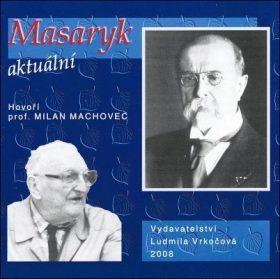 Masaryk aktuální - Milan Machovec - audiokniha