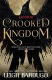 Six of Crows: Crooked Kingdom : Book 2 - Leigh Bardugová