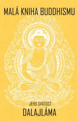 Malá kniha buddhismu - Jeho Svatost Dalajlama
