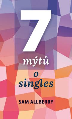 7 mýtů o singles - Sam Allberry - e-kniha