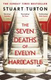 The Seven Deaths of Evelyn Hardcas - Turton Stuart