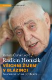 Všichni žijem vblázinci - Radkin Honzák, ...