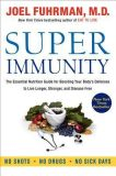 Super Immunity : The Essential Nutrition Guide for Boosting Your Body´s Defenses to Live Longer - Joel Fuhrman