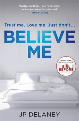 Believe Me - J. P. Delaney