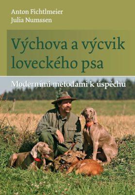 Výchova a výcvik loveckého psa - Anton Fichtlmeier, Numssen Julia
