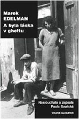 A byla láska v ghettu - Edelman Marek
