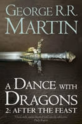 A Dance with Dragons 2: After the Feast - George R.R. Martin