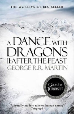 A Dance With Dragons (Part Two): After the Feast: Book 5 of a Song of Ice and Fire - George R.R. Martin