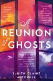 A Reunion of Ghosts - Mitchell Judith Clare