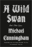 A Wild Swan : And Other Tales - Michael Cunningham