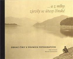...a z mlhy zjevily se útesy čínské - Marcela Suchomelová, Filip Suchomel