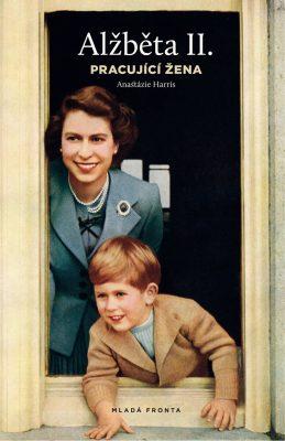 Alžběta II, pracující žena - Anastázie Harris - e-kniha