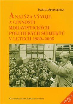 Analýza vývoje a činnosti moravistických politických subjektů v letech 1989–2005 - Pavlína Springerová