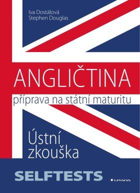 ANGLIČTINA - Příprava na státní maturitu - Iva Dostálová, Stephen Douglas - e-kniha