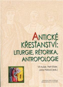 Antické křesťanství - Petr Kitzler, Vít Hušek, Jana Plátová