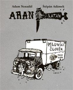 Aran Satan: Mluvící člověk - Štěpán Adámek, Adam Nenadál