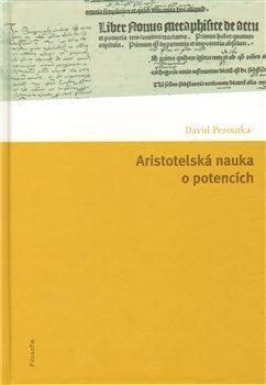 Aristotelská nauka o potencích - David Peroutka