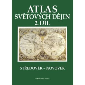 Atlas světových dějin - 2. díl / Středověk – Novověk