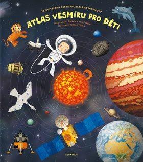 Atlas vesmíru pro děti - Jan Píšala; Jiří Dušek