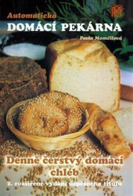 Automatická domácí pekárna - Denně čerstvý domácí chléb - Pavla Momčilová