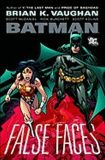 Batman: False Faces - Brian K. Vaughan