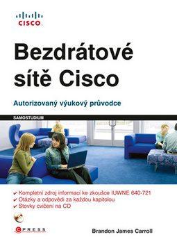 Bezdrátové sítě Cisco - Brandon James Caroll