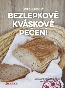 Bezlepkové kváskové pečení - Gabriela Hradecká - e-kniha