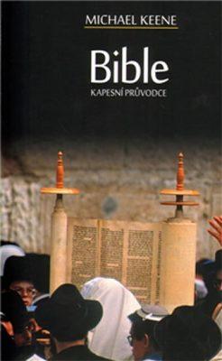Bible - Kapesní průvodce - Keene Michael