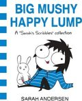 Big Mushy Happy Lump - Sarah Andersenová