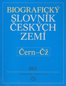 Biografický slovník českých zemít /11.svazek/ (Čern-Čž) - Pavla a kol. Vošahlíková