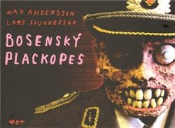 Bosenský plackopes - Max Andersson, Lars Sjunnesson