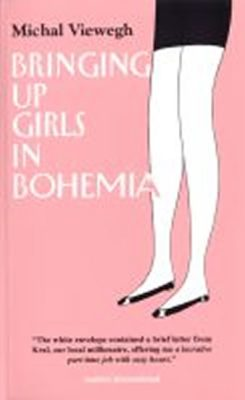 Bringing up Girls in Bohemia - Michal Viewegh