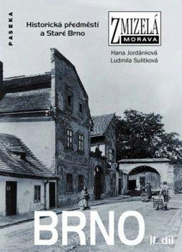 Zmizelá Morava-Brno II. díl - Hana Jordánková, Ludmila Sulitková