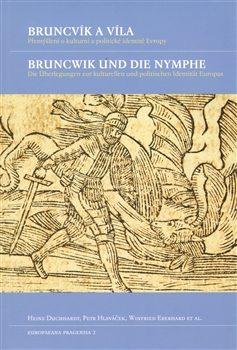 Bruncvík a víla / Bruncwik und die Nymphe - Petr Hlaváček, Winfried Eberhard, Heinz Duchhardt