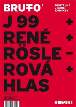 Brutto 2 - Jaromír 99, René Plášil, Antonín Hlas, Petra Röslerová