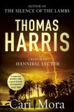 Cari Mora (from the creator of Hannibal Lecter) - Thomas Harris