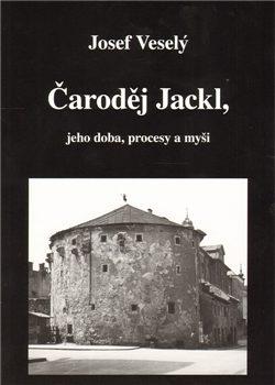 Čaroděj Jackl/ Magické vystřihovánky - Josef Veselý
