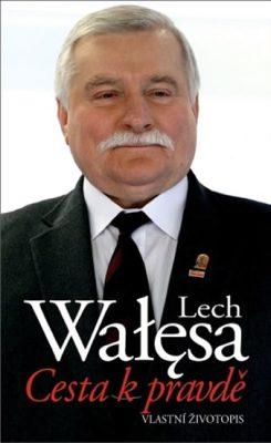 Cesta k pravdě - Walesa Lech