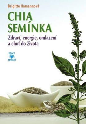 CHIA semínka - Zdraví, energie, omlazení a chuť do života - Brigitte Hamannová