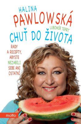 Chuť do života - Halina Pawlowská, Lubomír Teprt - e-kniha
