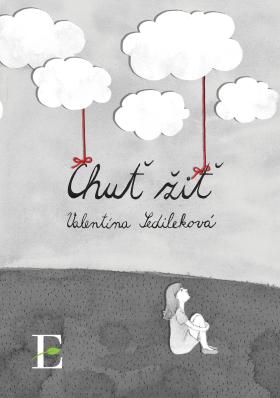 Chuť žiť - Valentína Sedileková - e-kniha