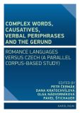 Complex Words, Causatives, Verbal Periphrases and the Gerund - Petr Čermák, ...