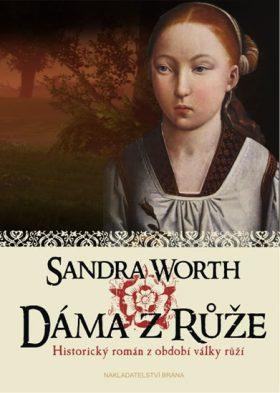 Dáma z Růže - Historický román z období války růží - Sandra Worth