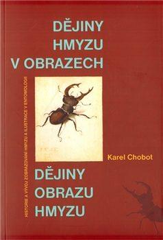 Dějiny hmyzu v obrazech - Karel Chobot