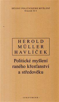 Dějiny politického myšlení II/1 - Ivan Müller, Aleš Havlíček, Ivan Havlíček
