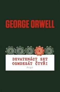 Devatenáct set osmdesát čtyři - George Orwell, Petra Martínková
